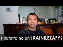 Embedded thumbnail for Hitatatra ho an-dRainilezafy
